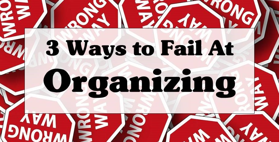 Ways to fail at organizing